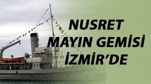 Nusret Mayın Gemisi İzmir'de