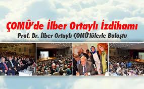 Prof. Dr. İlber Ortaylı ÇOMÜ'lülerle Buluştu