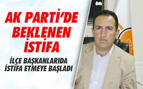 AK PARTİ'DE İLÇE BAŞKANLARI İSTİFA EDİYOR!