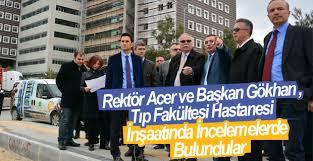 Rektör Acer ve Başkan Gökhan ,Tıp Fakültesi Hastanesi İnşaatında İncelemelerde Bulundular