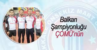 Balkan Şampiyonluğu ÇOMÜ'nün