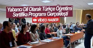 Yabancı Dil Olarak Türkçe Öğretimi Sertifika Programı Gerçekleşti