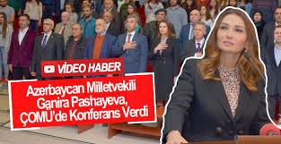 Azerbaycan Milletvekili Ganira Pashayeva, ÇOMÜ'de Konferans Verdi