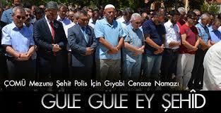 ÇOMÜ Mezunu Şehit Polis İçin Gıyabi Cenaze Namazı
