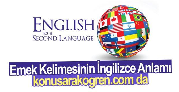 Emek Kelimesinin İngilizce Anlamı konusarakogren.com'da