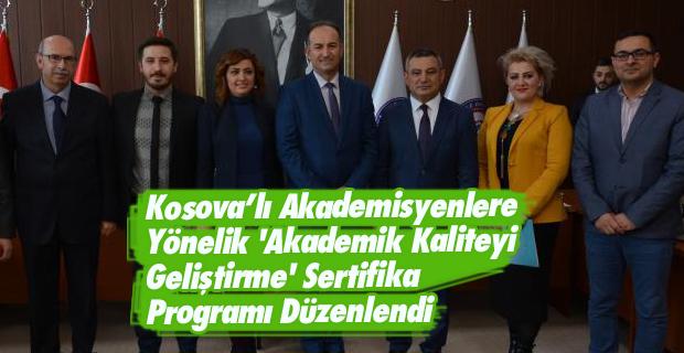 Kosova'lı Akademisyenlere Yönelik 'Akademik Kaliteyi Geliştirme' Sertifika Programı Düzenlendi