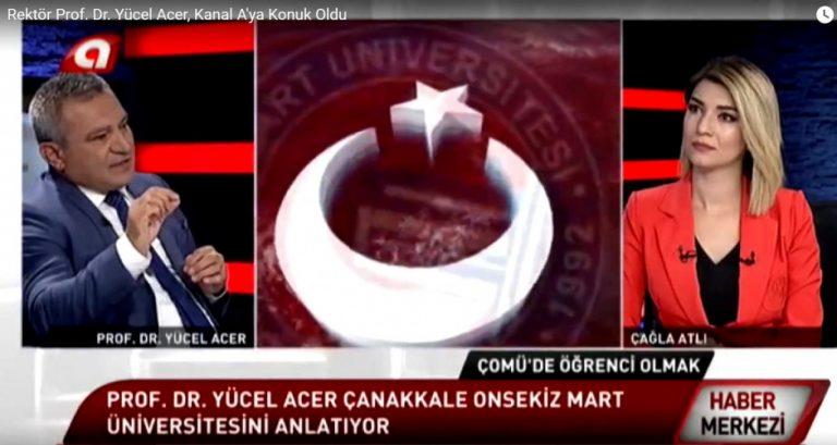 Rektör Prof. Dr. Yücel Acer, Kanal A'ya Konuk Oldu